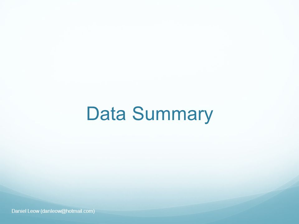 Data Summary Daniel Leow