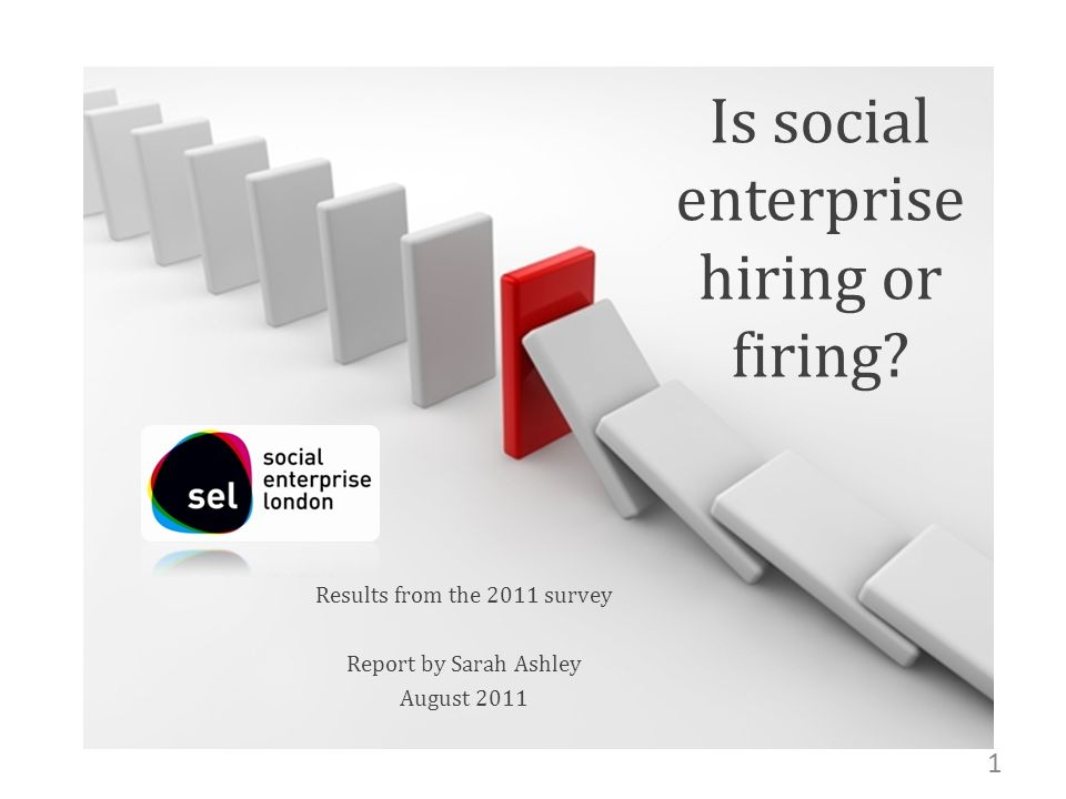 Is social enterprise hiring or firing.