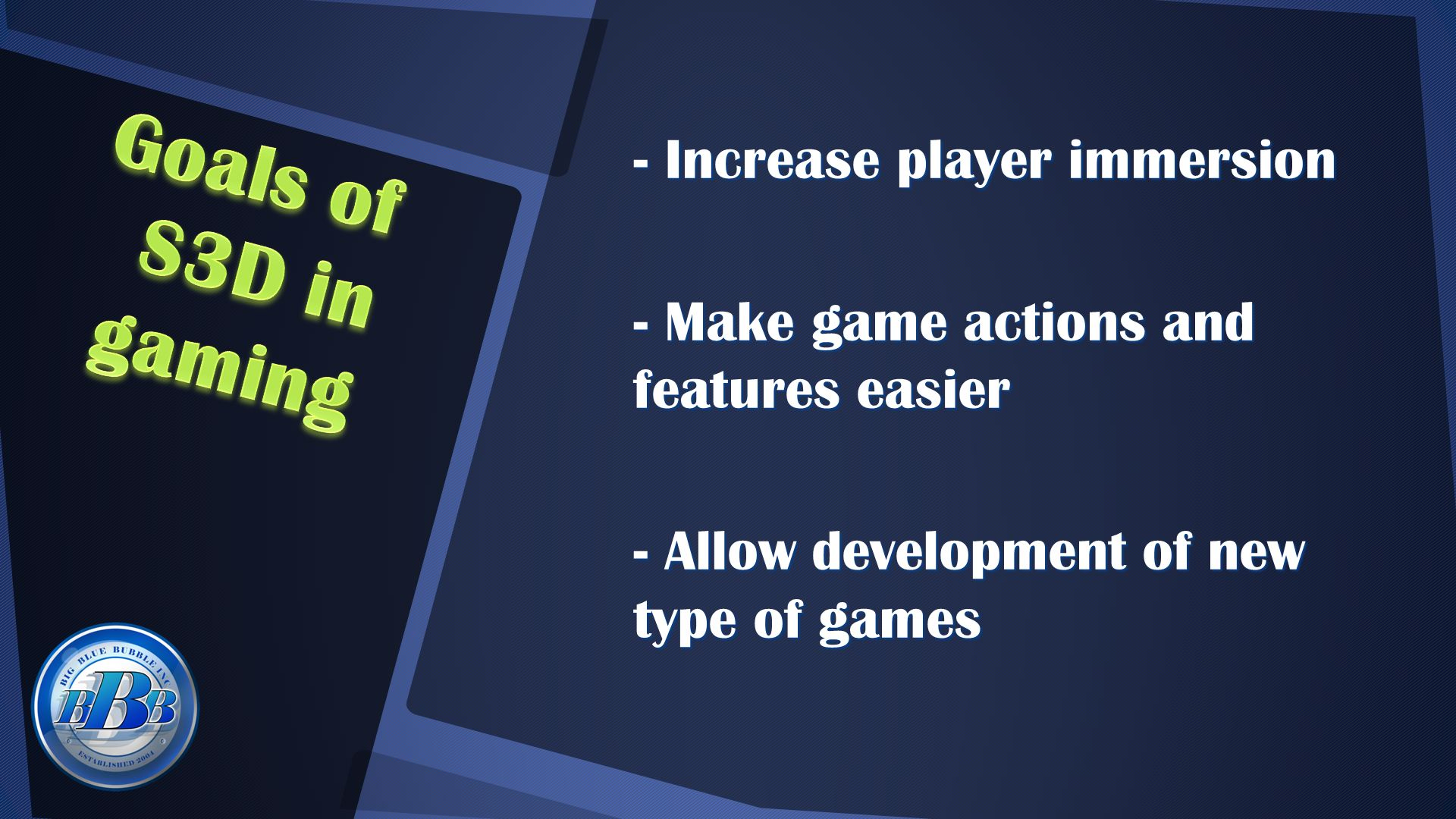 - Increase player immersion - Make game actions and features easier - Allow development of new type of games
