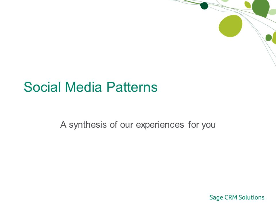 Social Media Patterns A synthesis of our experiences for you