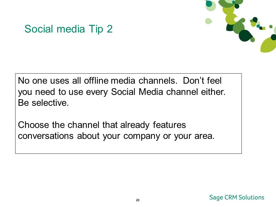 28 Social media Tip 2 No one uses all offline media channels.