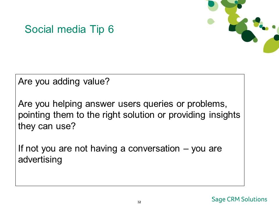 32 Social media Tip 6 Are you adding value.