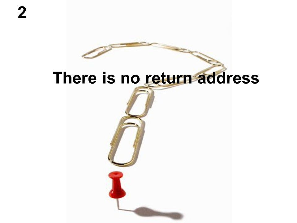 There is no return address 2
