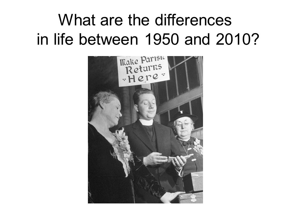 What are the differences in life between 1950 and 2010?