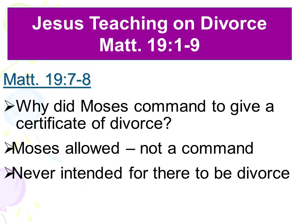 Matt. 19:7-8 Why did Moses command to give a certificate of divorce.