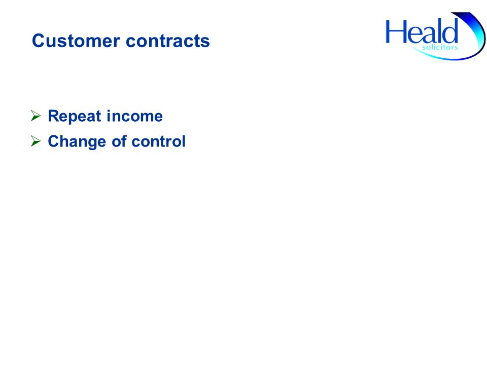 Customer contracts Repeat income Change of control