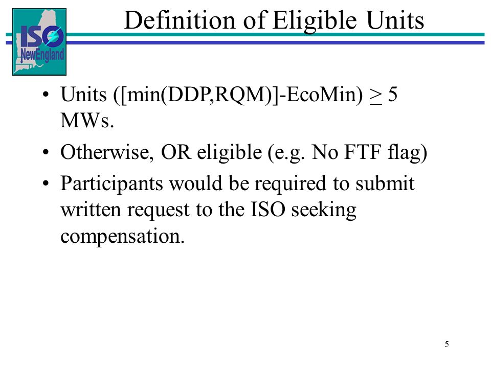 5 Drag the side handles to Definition of Eligible Units Units ([min(DDP,RQM)]-EcoMin) > 5 MWs.