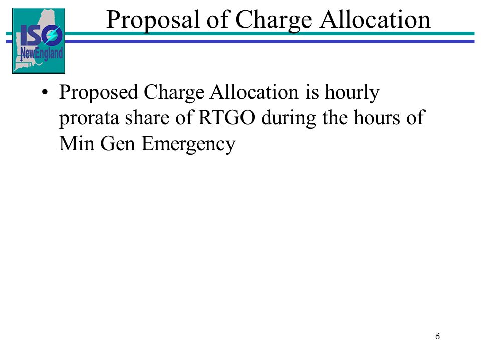 6 Drag the side handles to Proposal of Charge Allocation Proposed Charge Allocation is hourly prorata share of RTGO during the hours of Min Gen Emerge