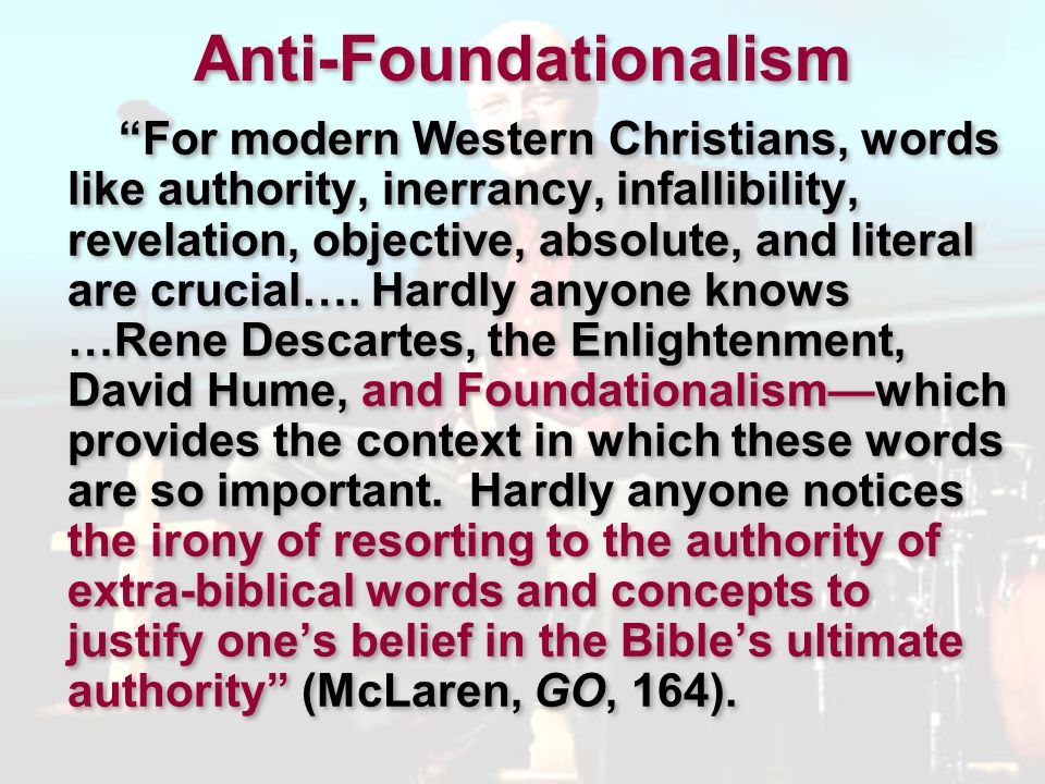 Pluralism 1.The Claim of Anti-Foundationalism: Opposites (e.g., A is non-A) can both be true.