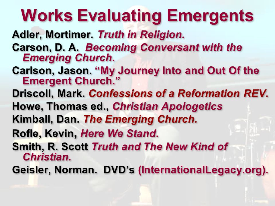 International LEGACY Institute The Essential Christian Trainer with Emergent Church Bonus Lecture The Essential Christian Trainer with Emergent Church Bonus Lecture By: Dr.