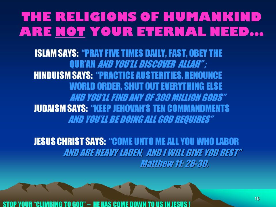 18 THE RELIGIONS OF HUMANKIND ARE NOT YOUR ETERNAL NEED...