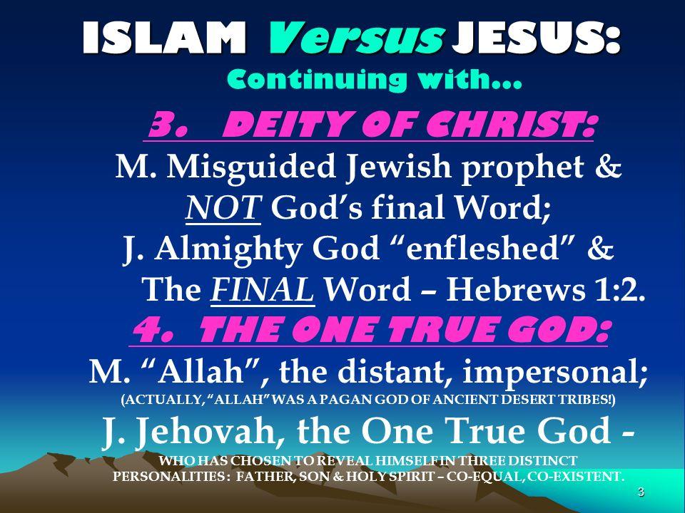 3 ISLAM Versus JESUS: ISLAM Versus JESUS: Continuing with...