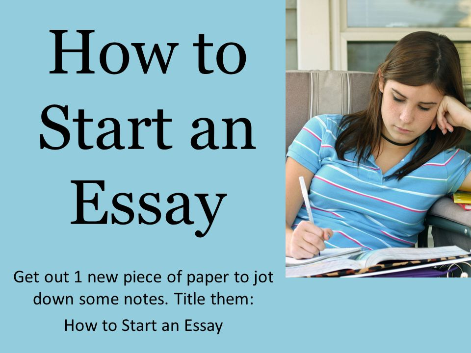 How to Start an Essay Get out 1 new piece of paper to jot down some notes.