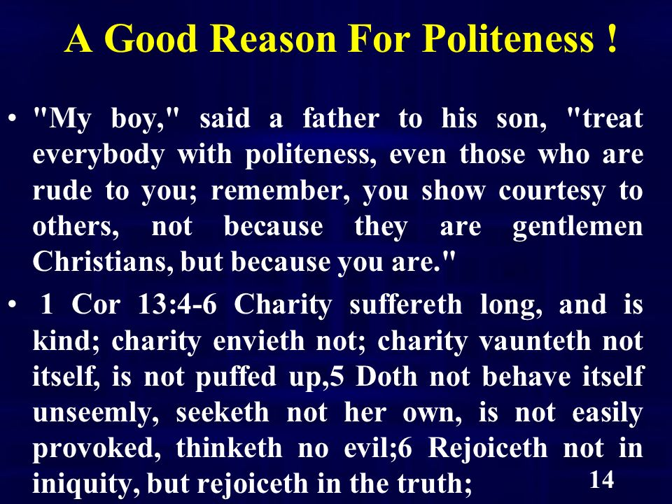 14 A Good Reason For Politeness .