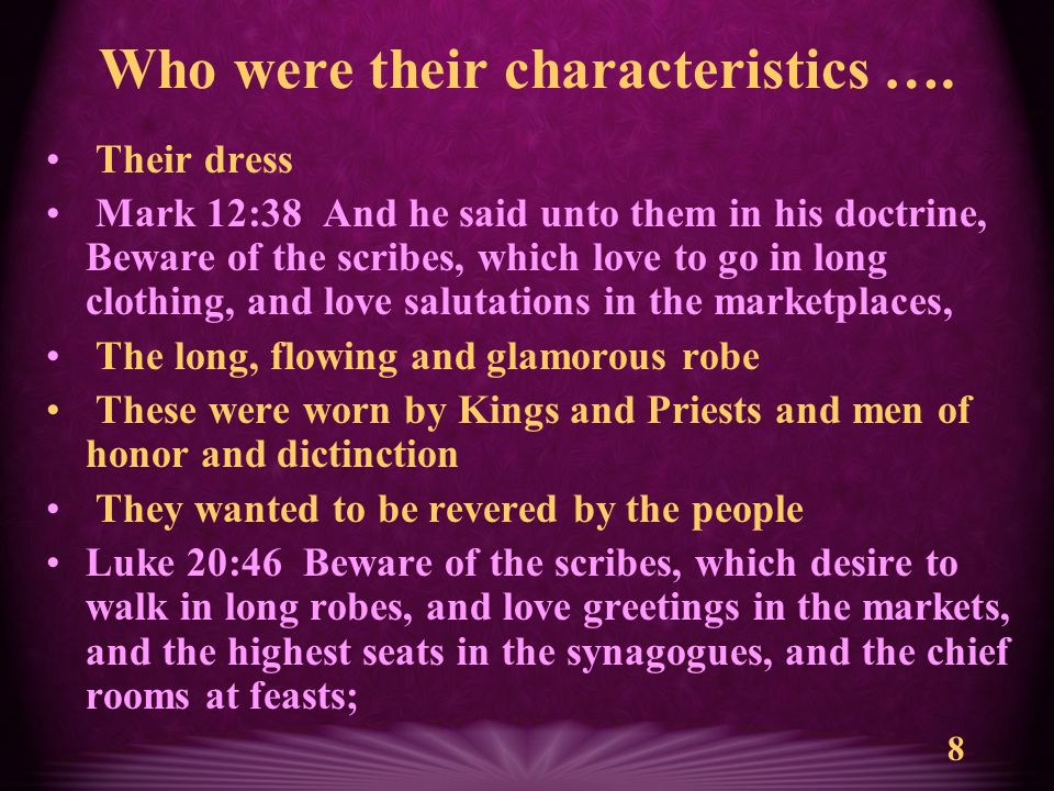 9 What were their characteristics ….They wished to be set apart to receive homage.