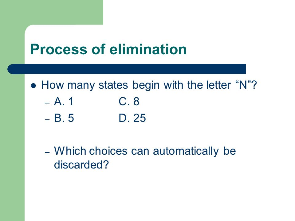 Process of elimination How many states begin with the letter N.