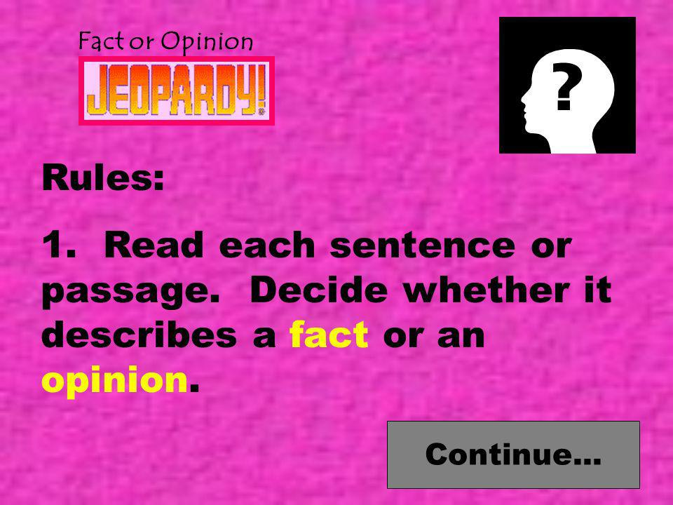To Activity Page Fact or Opinion GRADE 8,9 This activity addresses the following Missouri Standards: Distinguish between fact and opinion (MO 1.6, 1.7