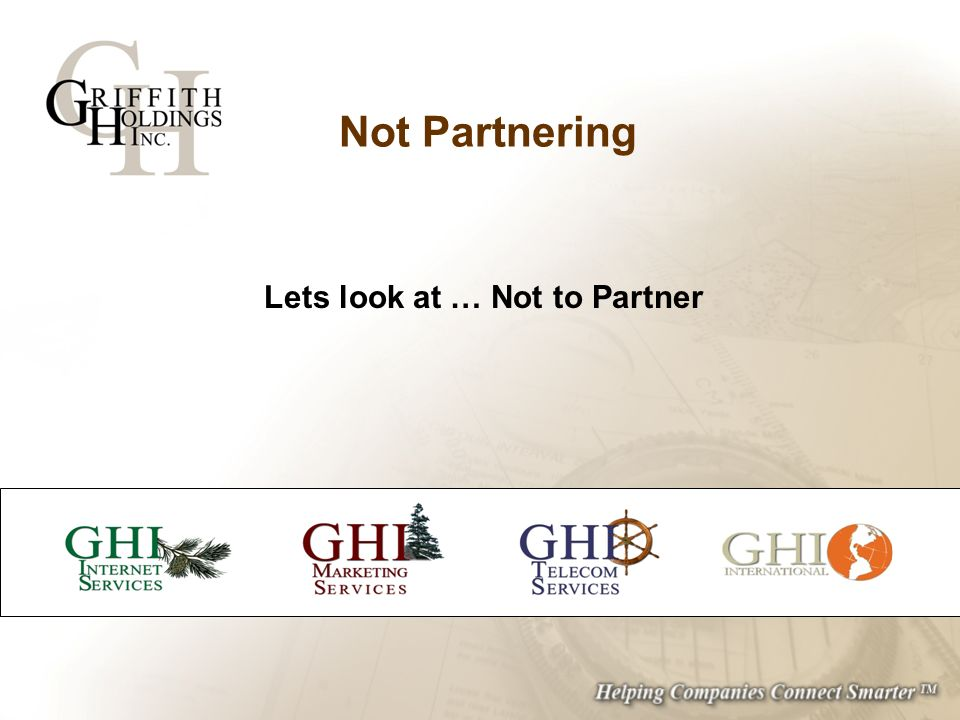 Not Partnering Lets look at … Not to Partner