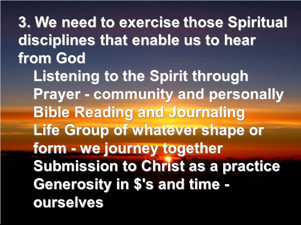 Listening to the Spirit through Prayer - community and personally Bible Reading and Journaling Life Group of whatever shape or form - we journey toget