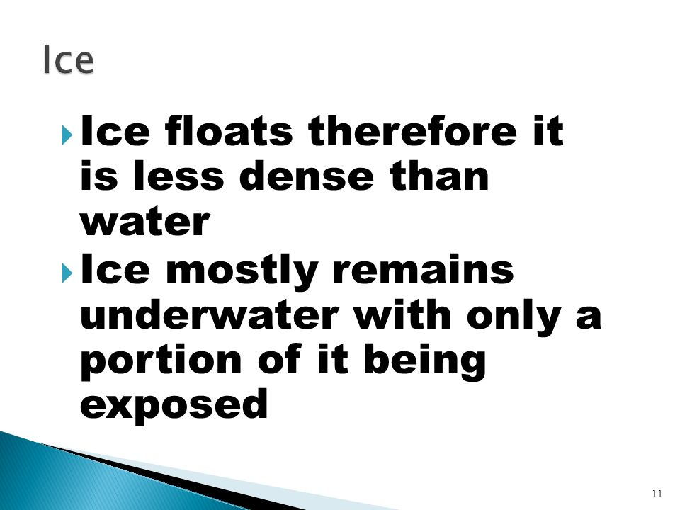 10 Objects with densities less than 1.0 g/ml will float on water