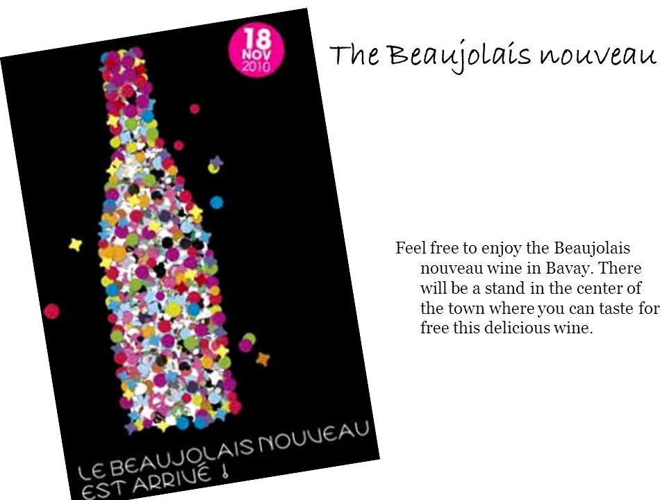 The Beaujolais nouveau Feel free to enjoy the Beaujolais nouveau wine in Bavay.
