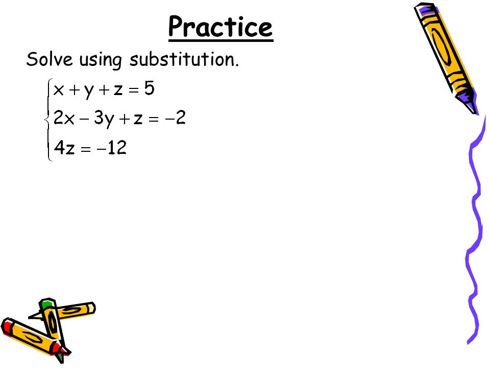 Practice Solve using substitution.
