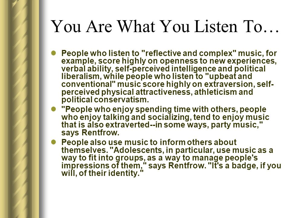 You Are What You Listen To… People who listen to