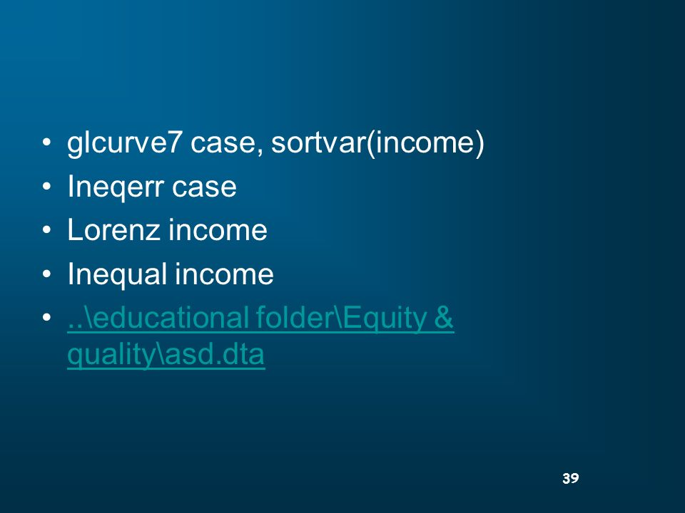 39 glcurve7 case, sortvar(income) Ineqerr case Lorenz income Inequal income..\educational folder\Equity & quality\asd.dta..\educational folder\Equity & quality\asd.dta