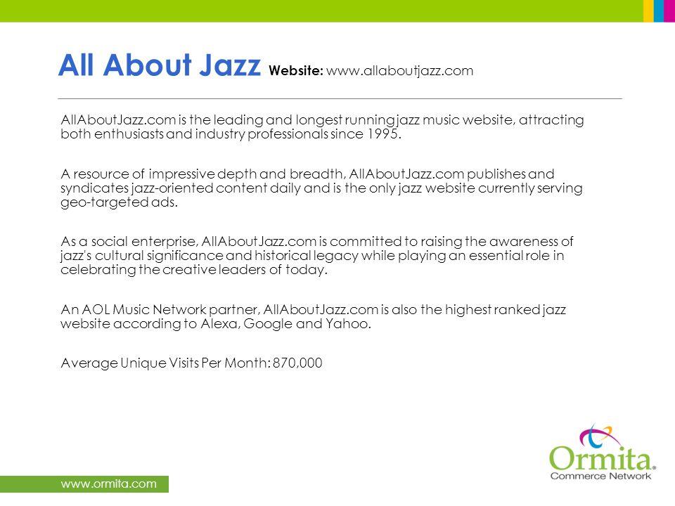 www.ormita.com All About Jazz Website: www.allaboutjazz.com AllAboutJazz.com is the leading and longest running jazz music website, attracting both en