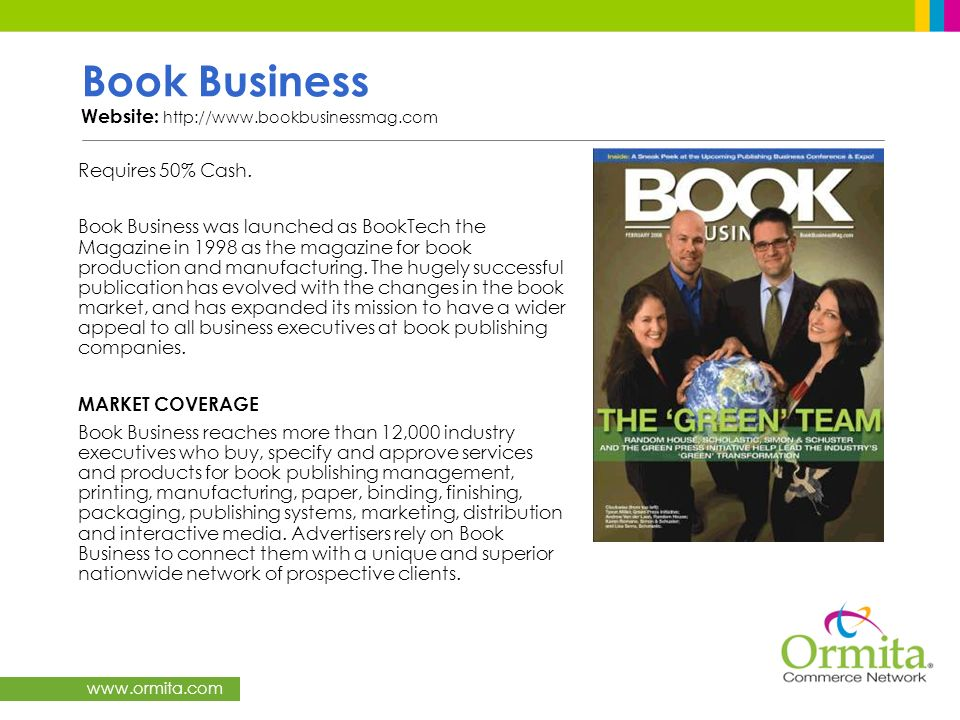 www.ormita.com Book Business Website: http://www.bookbusinessmag.com Requires 50% Cash. Book Business was launched as BookTech the Magazine in 1998 as