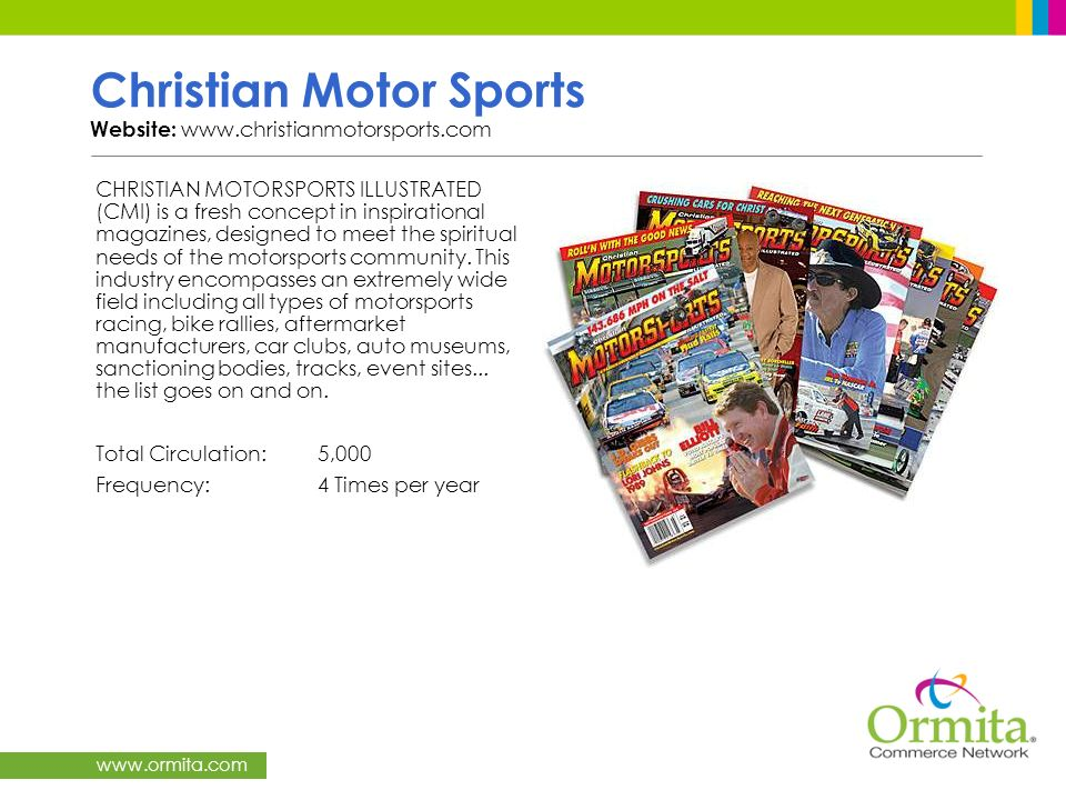 www.ormita.com Christian Motor Sports Website: www.christianmotorsports.com CHRISTIAN MOTORSPORTS ILLUSTRATED (CMI) is a fresh concept in inspirationa
