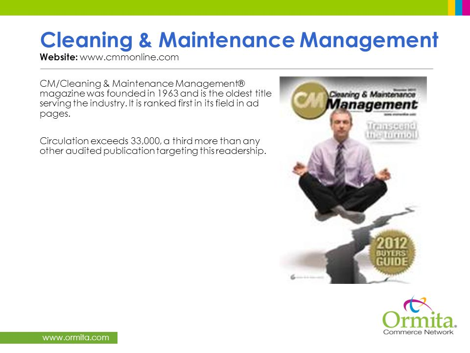 www.ormita.com Cleaning & Maintenance Management Website: www.cmmonline.com CM/Cleaning & Maintenance Management® magazine was founded in 1963 and is