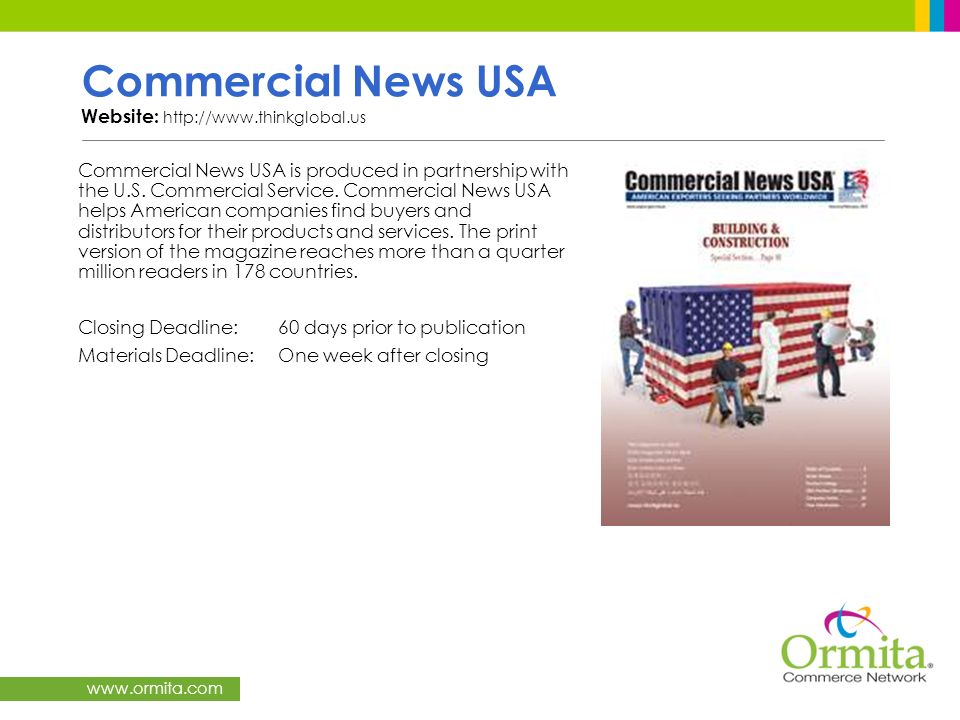 www.ormita.com Commercial News USA Website: http://www.thinkglobal.us Commercial News USA is produced in partnership with the U.S. Commercial Service.