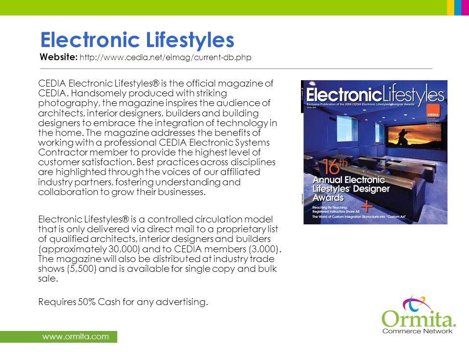www.ormita.com Electronic Lifestyles Website: http://www.cedia.net/elmag/current-db.php CEDIA Electronic Lifestyles® is the official magazine of CEDIA