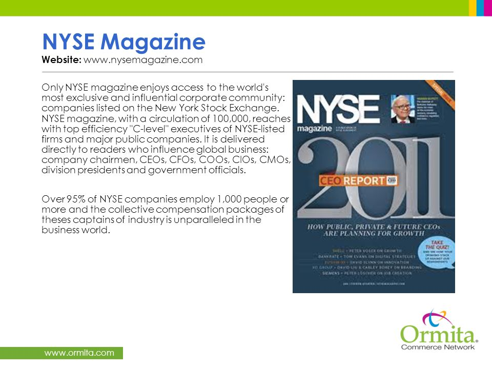 www.ormita.com NYSE Magazine Website: www.nysemagazine.com Only NYSE magazine enjoys access to the world's most exclusive and influential corporate co