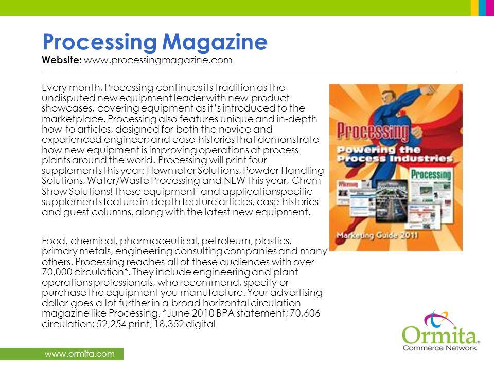 www.ormita.com Processing Magazine Website: www.processingmagazine.com Every month, Processing continues its tradition as the undisputed new equipment