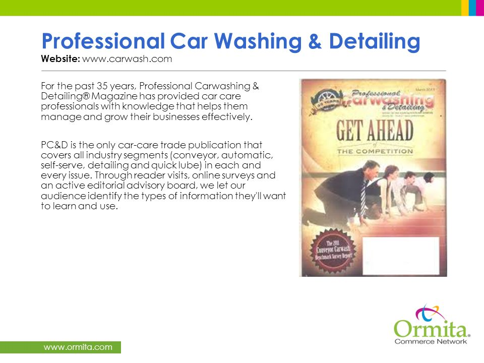 www.ormita.com Professional Car Washing & Detailing Website: www.carwash.com For the past 35 years, Professional Carwashing & Detailing® Magazine has