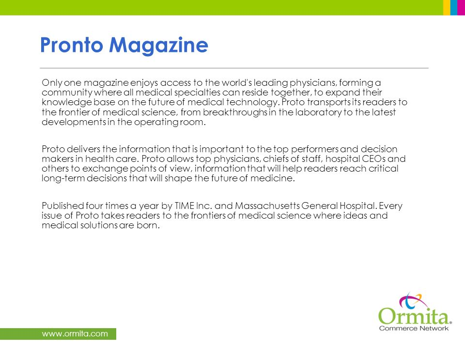 www.ormita.com Pronto Magazine Only one magazine enjoys access to the world's leading physicians, forming a community where all medical specialties ca