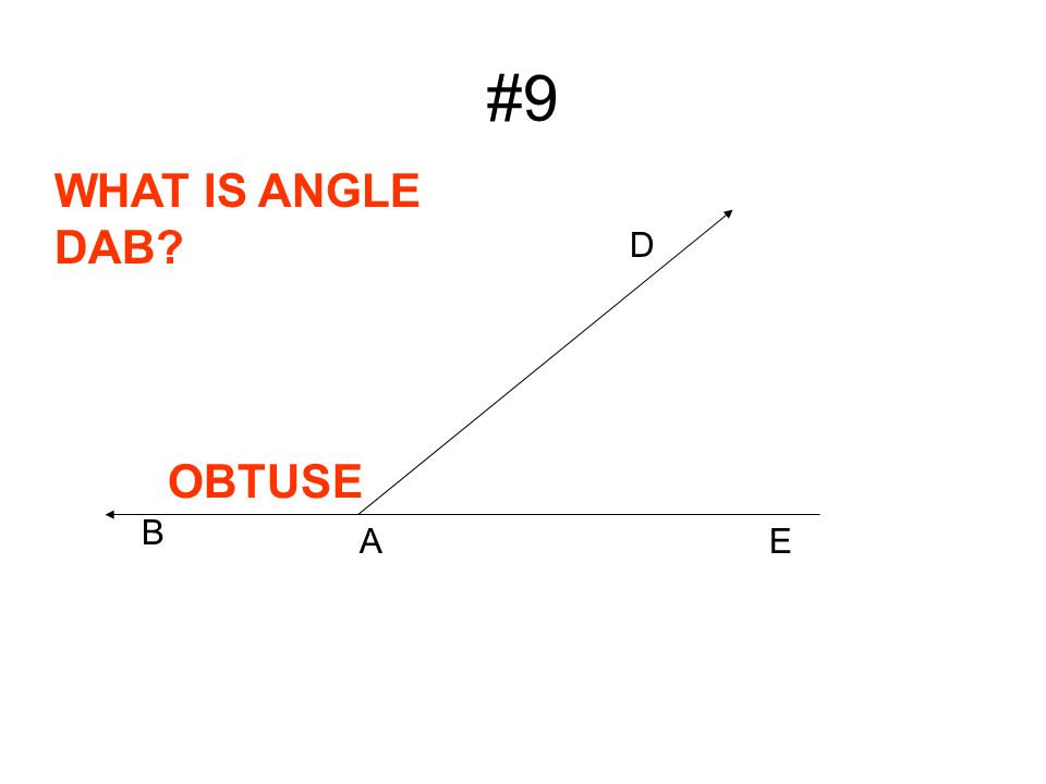 #9 D A WHAT IS ANGLE DAB B OBTUSE E