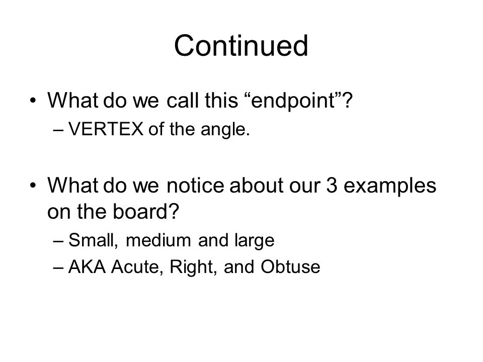 Continued What do we call this endpoint. –VERTEX of the angle.