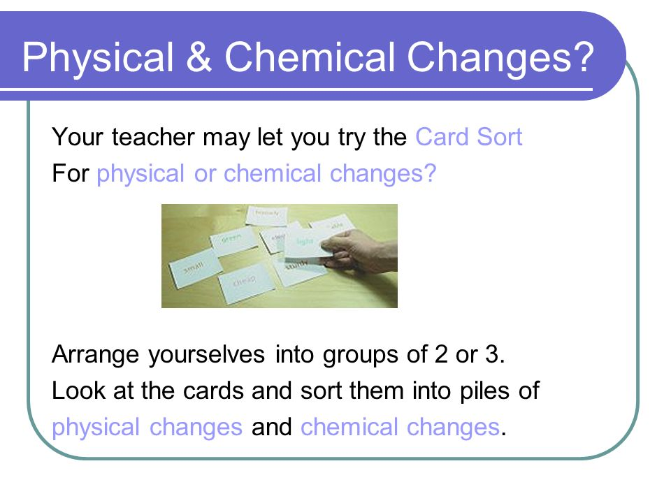 Physical & Chemical Changes.