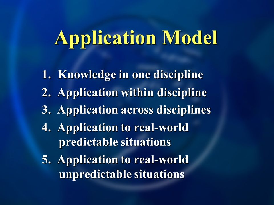 Application Model 1. Knowledge in one discipline 2.
