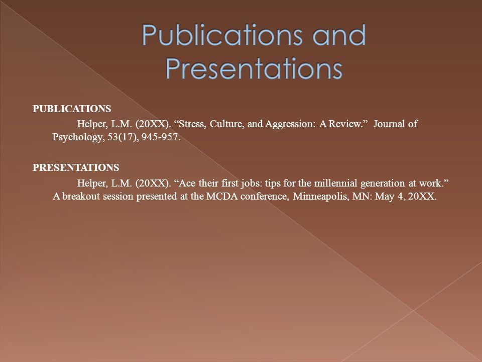 PUBLICATIONS Helper, L.M.(20XX). Stress, Culture, and Aggression: A Review.