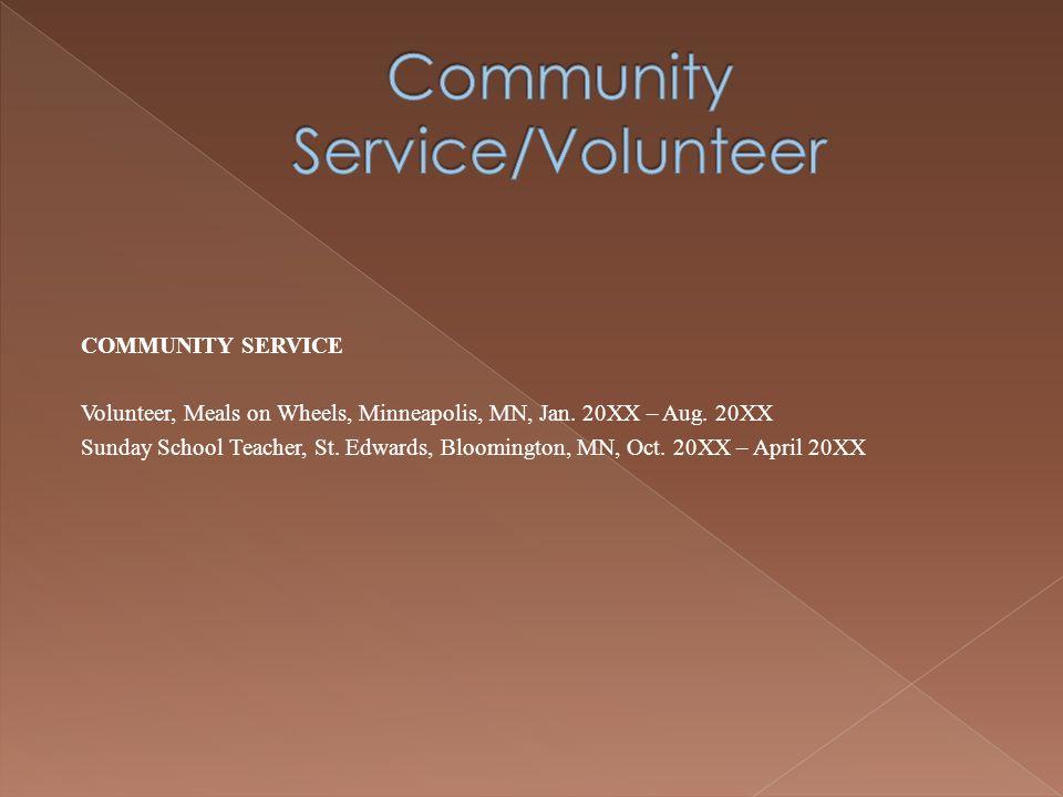COMMUNITY SERVICE Volunteer, Meals on Wheels, Minneapolis, MN, Jan.
