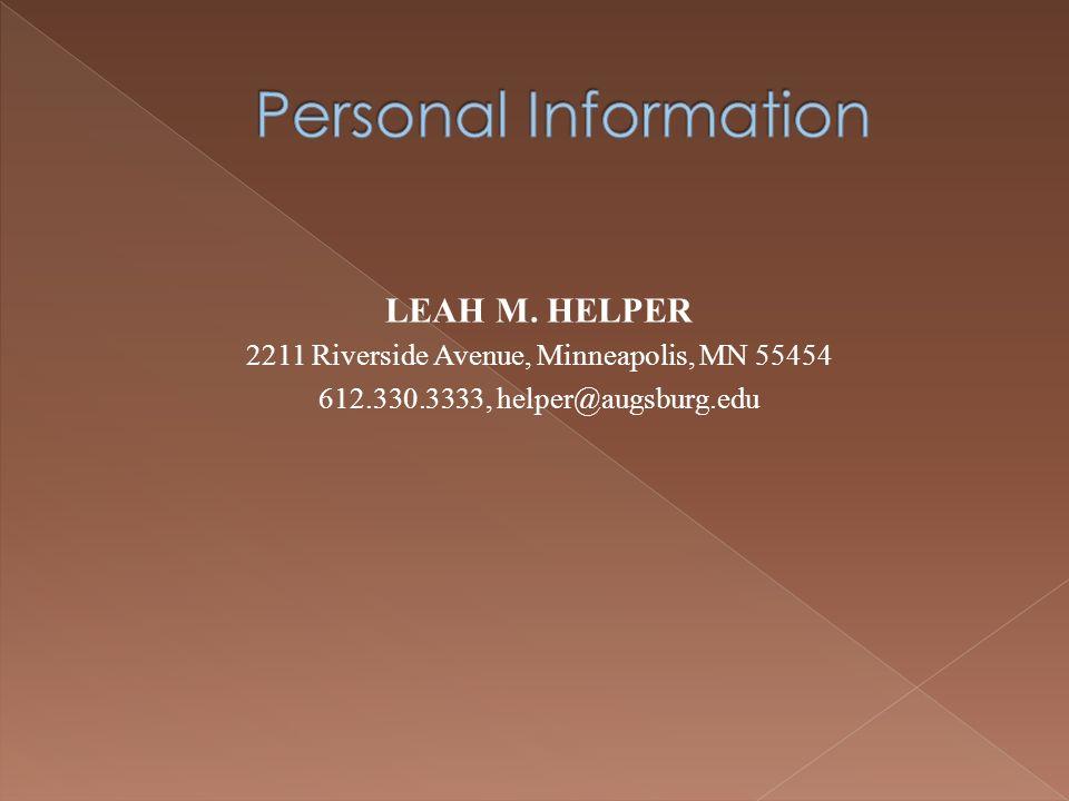 LEAH M. HELPER 2211 Riverside Avenue, Minneapolis, MN 55454 612.330.3333, helper@augsburg.edu