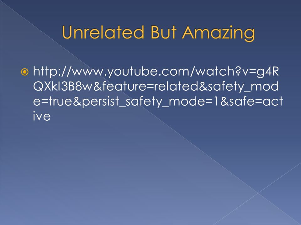 http://www.youtube.com/watch v=g4R QXkI3B8w&feature=related&safety_mod e=true&persist_safety_mode=1&safe=act ive
