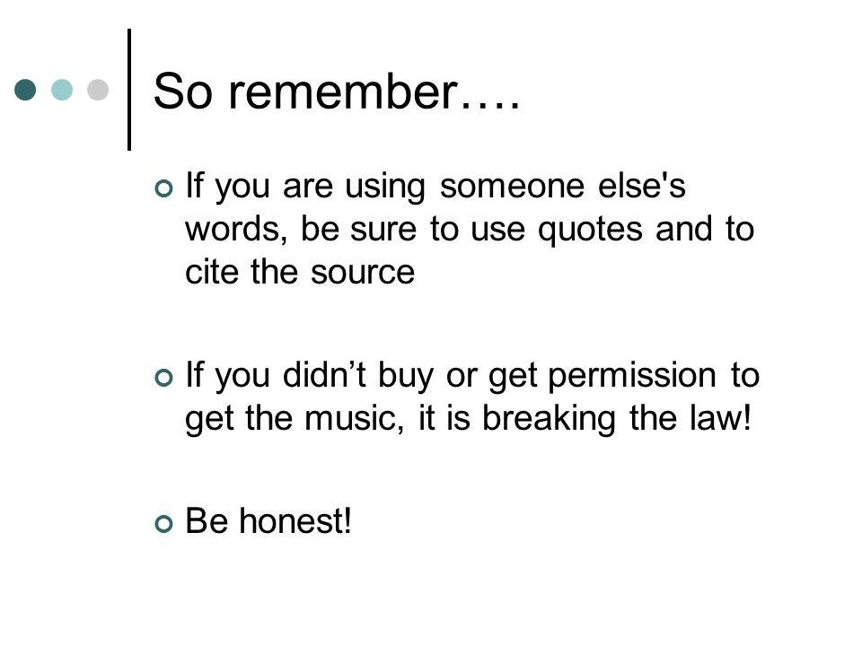 So remember….