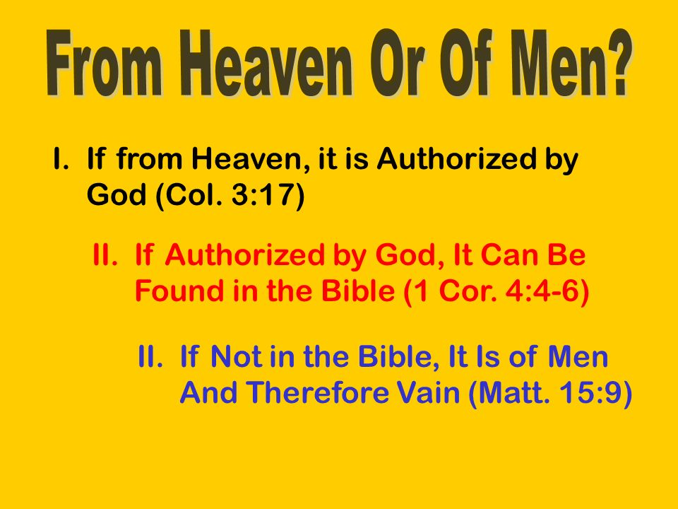 Is Your Church from Heaven or of Men.From Heaven: A church that is scripturally organized (Phil.