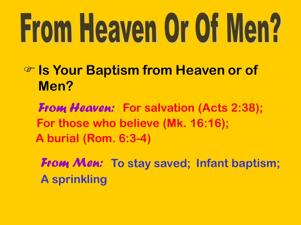 Is Your Church from Heaven or of Men.From Heaven: A church wearing the name of Christ (Rom.