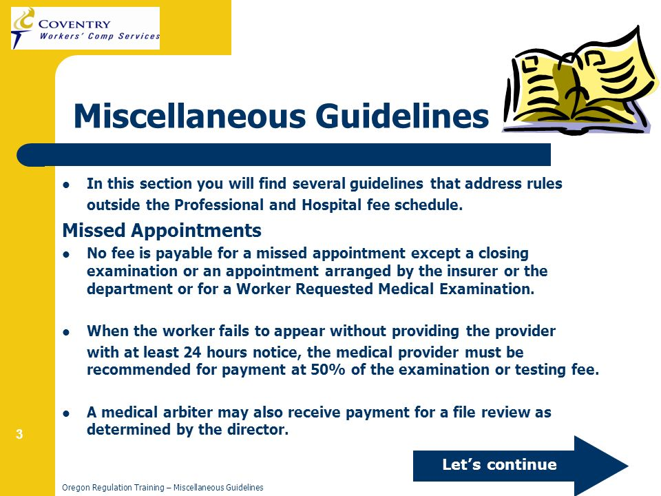 3 Oregon Regulation Training – Miscellaneous Guidelines Miscellaneous Guidelines In this section you will find several guidelines that address rules outside the Professional and Hospital fee schedule.